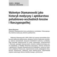 Walentyn Otamanowski jako historyk medycyny i aptekarstwa południowo-wschodnich kresów I. Rzeczypospolitej.